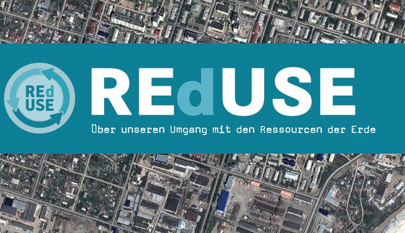 REdUSE – Über unseren Umgang mit den Ressourcen der Erde – Multivision e.V.